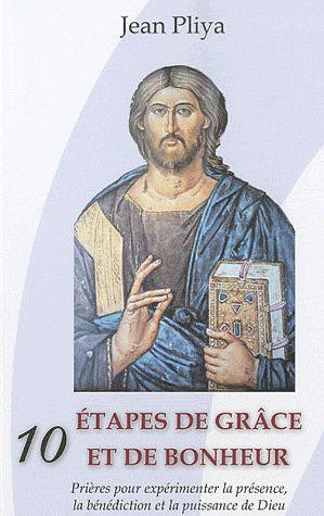 10 ETAPES DE GRACE ET DE BONHEUR