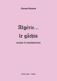 ALGERIE ... LE GACHIS