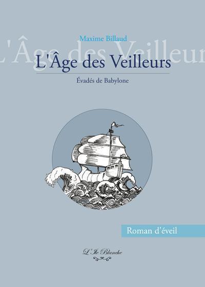 L AGE DES VEILLEURS : EVADES DE BABYLONE