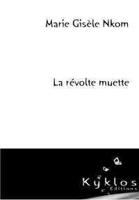 LA REVOLTE MUETTE