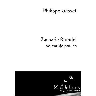 ZACHARIE BLONDEL VOLEUR DE POULES