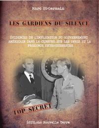 GARDIENS DU SILENCE (LES) : PREUVES DE L IMPLICATION DU GOUVERNEMENT AMERICAIN DANS LA CENSURE CONCE