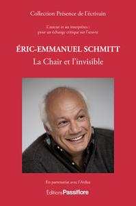ERIC-EMMANUEL SCHMITT : LA CHAIR ET L'INVISIBLE, L'AUTEUR ET SES INTERPRETES, POUR UN ECHANGE CRITIQ