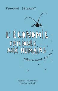 ECONOMIE EXPLIQUEE AUX HUMAINS (L')