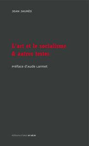 L ART ET LE SOCIALISME & AUTRES TEXTES