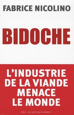 BIDOCHE - L'INDUSTRIE DE LA VIANDE MENACE LE MONDE