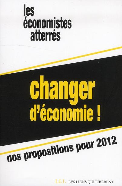 CHANGER D'ECONOMIE - NOS PROPOSITIONS POUR 2012