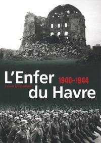 L'ENFER DU HAVRE : 1940-1944, TEMOIGNAGE