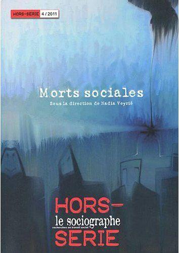 LE SOCIOGRAPHE HORS SERIE. MORTS SOCIALES