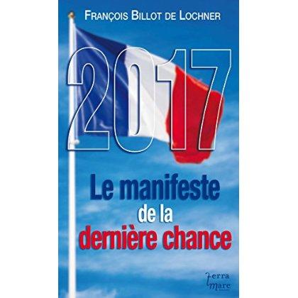 2017, LE MANIFESTE DE LA DERNIERE CHANCE