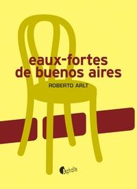 EAUX FORTES DE BUENOS AIRES