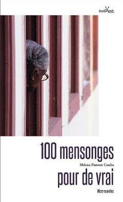 100 MENSONGES POUR DE VRAI