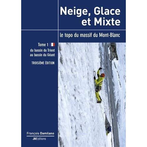 NEIGE, GLACE ET MIXTE - TOME 1 - TROISIEME EDITION