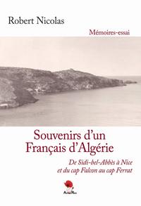 SOUVENIRS D UN FRANCAIS D ALGERIE DE SIDI-BEL-ABBES A NICE ET DU CAP FALCON AU CAP FERRAT