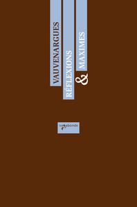 MAXIMES & REFLEXIONS (SUIVIES DE CONSEILS A UN JEUNE HOMME)