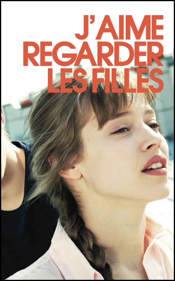 J'AIME REGARDER LES FILLES (SCENARIO DU FILM, VERSION LUXE)