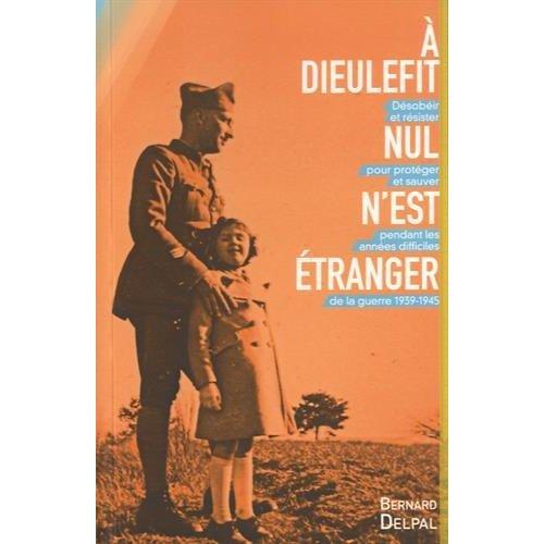 A DIEULEFIT, NUL N'EST ETRANGER. DESOBEIR ET RESISTER POUR PROTEGER ET SAUVER