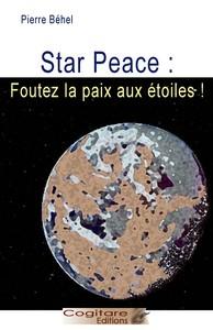 STAR PEACE : FOUTEZ LA PAIX AUX ETOILES !