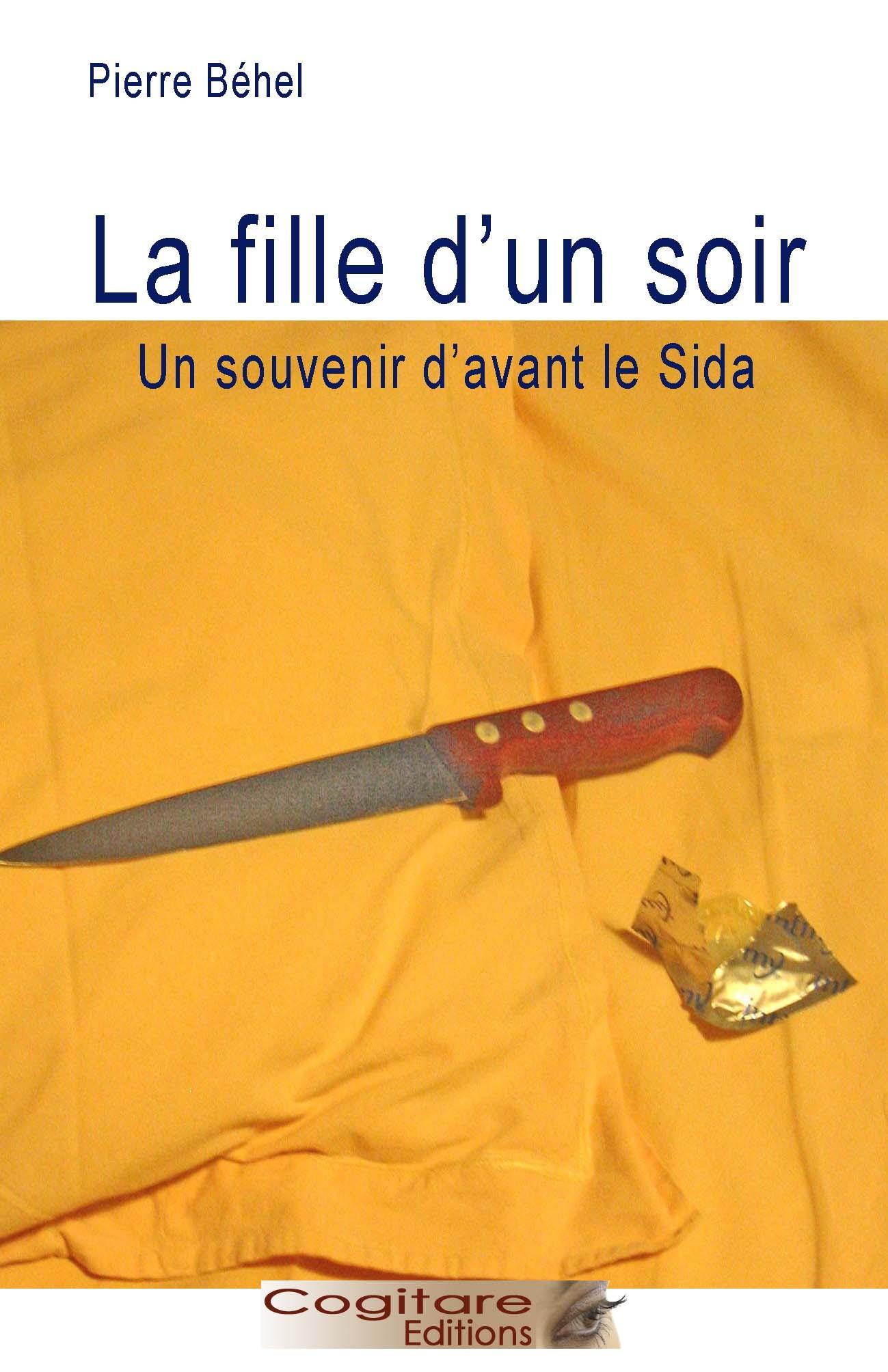 LA FILLE D'UN SOIR - UN SOUVENIR D'AVANT LE SIDA