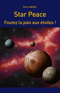 STAR PEACE - FOUTEZ LA PAIX AUX ETOILES !
