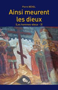 AINSI MEURENT LES DIEUX (LES HOMMES-DIEUX - 3)
