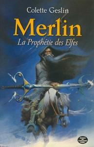 MERLIN LA PROPHETIE DES ELFES