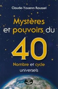 MYSTERES ET POUVOIRS DU 40 NOMBRE ET CYCLE UNIVERSEELS