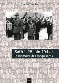 SAFFRE, 28 JUIN 1944 : LA MEMOIRE DES MAQUISARDS