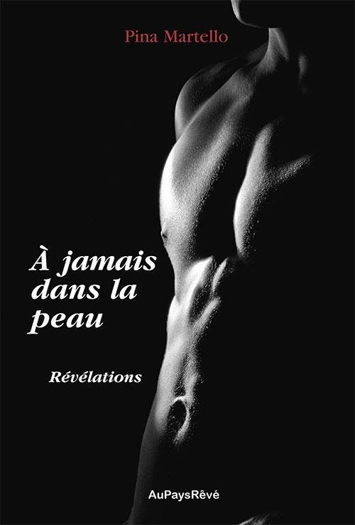 A JAMAIS DANS LA PEAU - REVELATIONS