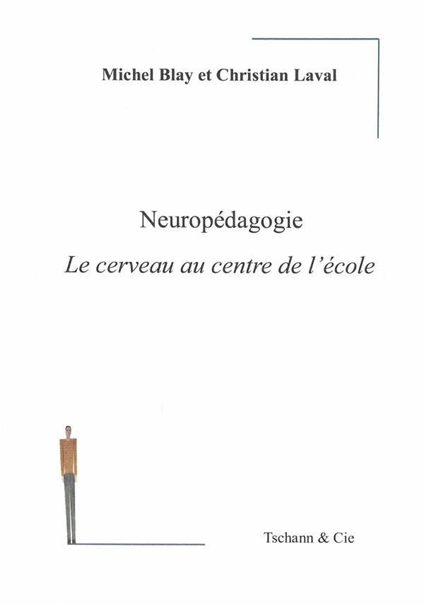 NEUROPEDAGOGIE - LE CERVEAU AU CENTRE DE L'ECOLE