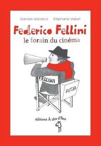 FEDERICO FELLINI, LE FORAIN DU CINEMA