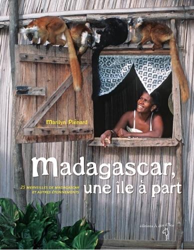 MADAGASCAR UNE ILE A PART