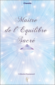 MAITRE DE L'EQUILIBRE SACRE