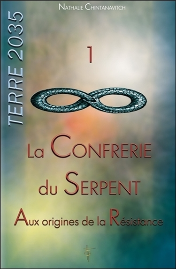 LA CONFRERIE DU SERPENT - AUX ORIGINES DE LA RESISTANCE - TERRE 2035  T1