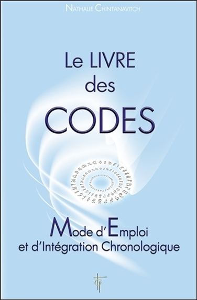 LE LIVRE DES CODES - MODE D'EMPLOI ET D'INTEGRATION CHRONOLOGIQUE