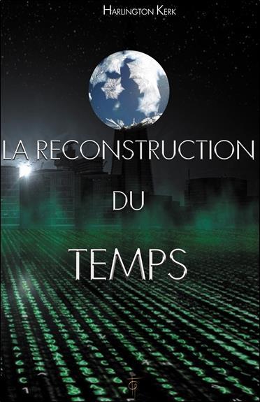 LA RECONSTRUCTION DU TEMPS