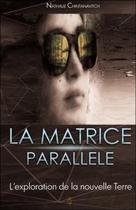 LA MATRICE PARALLELE - L'EXPLORATION DE LA NOUVELLE TERRE