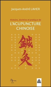 HISTOIRE, DOCTRINE ET PRATIQUE DE L'ACUPUNCTURE CHINOISE