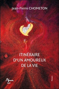 ITINERAIRE D'UN AMOUREUX DE LA VIE