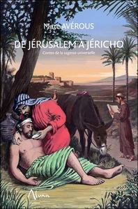 DE JERUSALEM A JERICHO - CONTES DE LA SAGESSE UNIVERSELLE