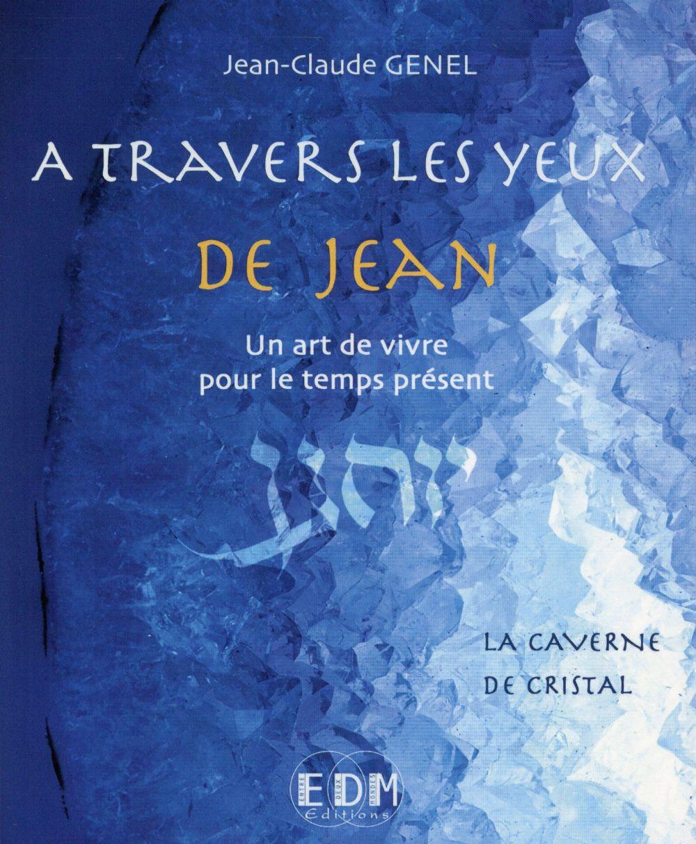 A TRAVERS LES YEUX DE JEAN VOL.8 - LA CAVERNE DE CRISTAL - LIVRE + CD