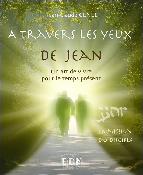 A TRAVERS LES YEUX DE JEAN - VOL. 9 : LA MISSION DU DISCIPLE