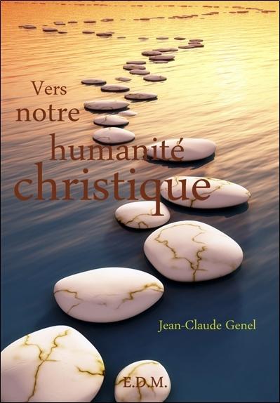 VERS NOTRE HUMANITE CHRISTIQUE