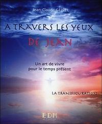 A TRAVERS LES YEUX DE JEAN - VOL. 10 : LA TRANSFIGURATION