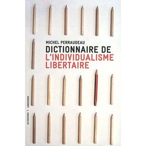 DICTIONNAIRE DE L'INDIVIDUALISME LIBERTAIRE