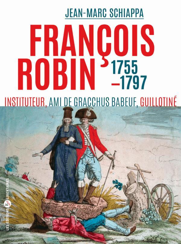 FRANCOIS ROBIN (1755-GUILLOTINE EN 1797)