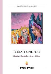 IL ETAIT UNE FOIS : HISTOIRES, PARABOLES, REVES, VISIONS