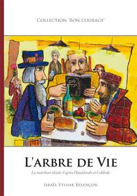 L ARBRE DE VIE - LA NUTRITION IDEALE D'APRES HASSIDOUTH ET CABBALE