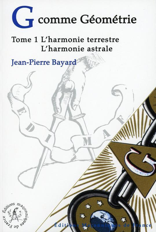 G COMME GEOMETRIE - T1 : L'HARMONIE TERRESTRE - L'HARMONIE ASTRALE