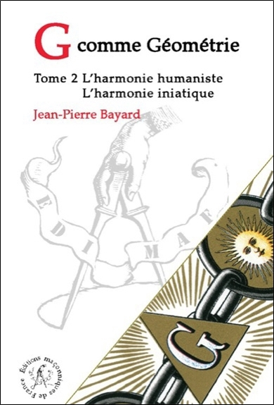 G COMME GEOMETRIE - T2 : L'HARMONIE HUMANISTE - L'HARMONIE INITIATIQUE
